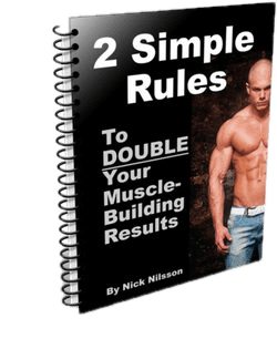 Two Simple Rules to Double Your Muscle-Building Results Book